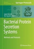 Bacterial Protein Secretion Systems Methods and Protocols by Laure Journet