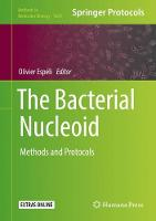 The Bacterial Nucleoid Methods and Protocols by Olivier Espeli