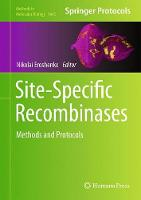Site-Specific Recombinases Methods and Protocols by Nikolai Eroshenko