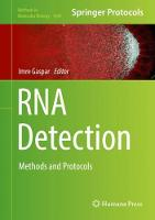 RNA Detection Methods and Protocols by Imre Gaspar