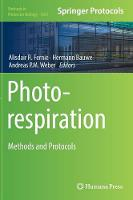 Photorespiration Methods and Protocols by Andreas Weber