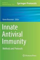 Innate Antiviral Immunity Methods and Protocols by Karen Mossman