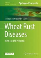 Wheat Rust Diseases Methods and Protocols by Sambasivam Periyannan