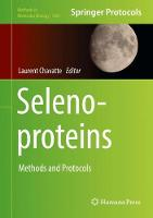 Selenoproteins Methods and Protocols by Laurent Chavatte