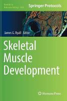 Skeletal Muscle Development by James G. Ryall