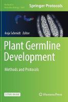 Plant Germline Development Methods and Protocols by Anja Schmidt