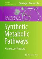 Synthetic Metabolic Pathways Methods and Protocols by Michael Krogh Jensen
