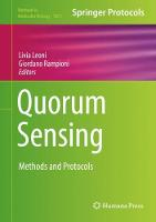 Quorum Sensing Methods and Protocols by Livia Leoni