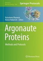 Argonaute Proteins Methods and Protocols by Katsutomo Okamura