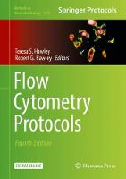 Flow Cytometry Protocols by Teresa S. Hawley