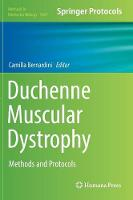 Duchenne Muscular Dystrophy Methods and Protocols by Camilla Bernardini