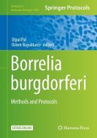 Borrelia burgdorferi Methods and Protocols by Utpal Pal