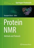 Protein NMR Methods and Protocols by Ranajeet Ghose