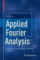 Applied Fourier Analysis From Signal Processing to Medical Imaging by Tim Olson