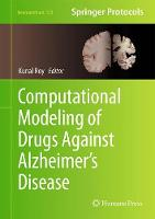 Computational Modeling of Drugs Against Alzheimer's Disease by Kunal Roy