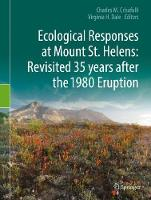 Ecological Responses at Mount St. Helens: Revisited 35 years after the 1980 Eruption by Charles M. Crisafulli