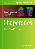Chaperones Methods and Protocols by Stuart K. Calderwood