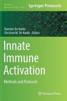 Innate Immune Activation Methods and Protocols by Dominic De Nardo