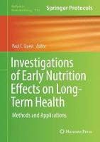 Investigations of Early Nutrition Effects on Long-Term Health Methods and Applications by Paul C. Guest