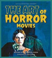 The Art of Horror Movies: An Illustrated History by John Landis
