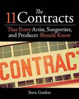 The 11 Contracts That Every Artist, Songwriter, and Producer Should Know by Steve Gordon, Ryanne Perio