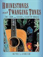Rhinestones and Twanging Tones The Look and Sound of Country Music by Jim Washburn