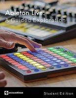 Ableton Live A Guided Exploration by David Goldflies, Barbara Hemmert