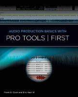 AUDIO PRODUCTION BASICS WITH PRO TOOLS FIRST BOOK/MEDIA ONLINE by Frank D. Cook