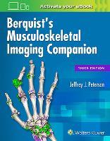 Berquist's Musculoskeletal Imaging Companion by Jeffrey J. Peterson