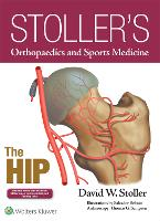 Stoller's Orthopaedics and Sports Medicine: The Hip by David W., MD, FACR Stoller