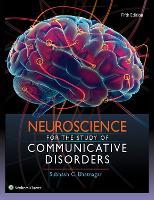 Neuroscience for the Study of Communicative Disorders by Subhash Bhatnagar