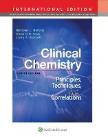 Clinical Chemistry Principles, Techniques, Correlations by Michael Bishop, Edward, MD Fody, Larry, MT (ASCP) Schoeff