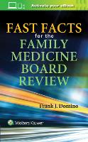 Fast Facts for the Family Medicine Board Review by Frank J., MD Domino