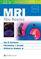 MRI: The Basics by Ray Hashman Hashemi, Christopher J. Lisanti, William Bradley
