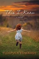This I Know by E. Edwards