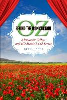 Oz Behind the Iron Curtain Aleksandr Volkov and His Magic Land Series by Erika Haber