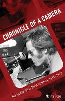 Chronicle of a Camera The Arriflex 35 in North America, 1945-1972 by Norris Pope