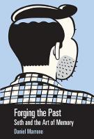 Forging the Past Seth and the Art of Memory by Daniel Marrone