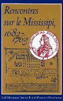Rencontres sur le Mississipi, 1682-1763 by Gail Alexander Buzhardt, Margaret Hawthorne