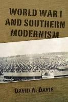 World War I and Southern Modernity by David A. Davis