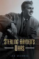Sterling Hayden's Wars by Lee Mandel