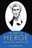 The Comics of Herge When the Lines Are Not So Clear by Joe Sutliff Sanders