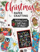 Christmas Papercrafting by Thaneeya McArdle, Valentina Harper, Robin Pickens, Angelea van Dam