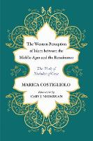 The Western Perception of Islam Between the Middle Ages and the Renaissance by Marica Costigliolo, Cary J (Texas A & M University) Nederman