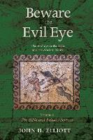 Beware the Evil Eye Volume 3 by John H (University of Oxford) Elliott