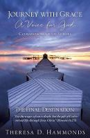 Journey with Grace a Voice for God Commemorative Series by Theresa D Hammonds