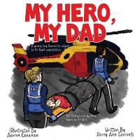 My Hero My Dad by Kerry Ann Currenti