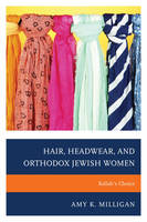 Hair, Headwear, and Orthodox Jewish Women Kallah's Choice by Amy K. Milligan