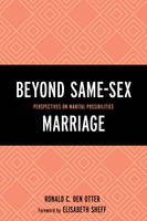 Beyond Same-Sex Marriage Perspectives on Marital Possibilities by Elisabeth Sheff