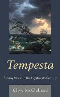 Tempesta Stormy Music in the Eighteenth Century by Clive McClelland